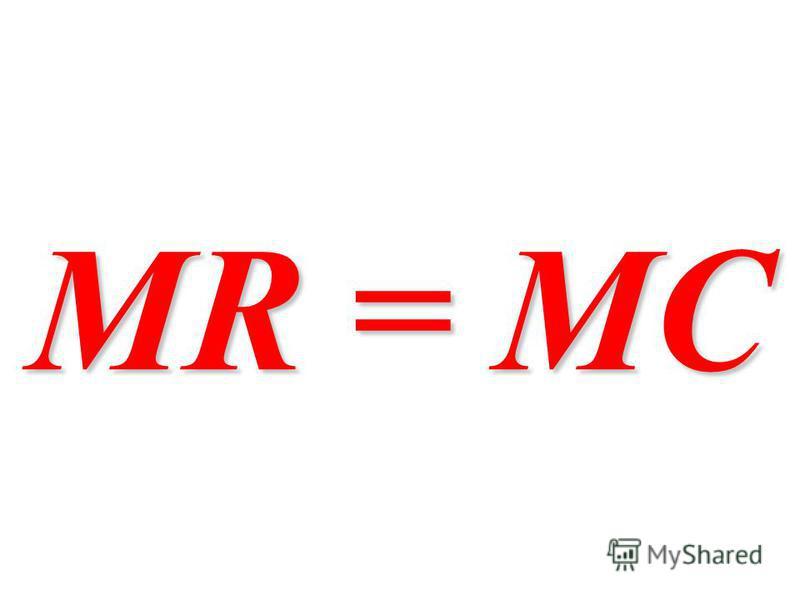 MR = MC