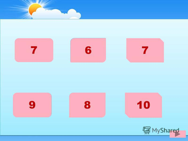 2+5 7 3+3 6 4+3 7 7+2 9 5+3 8 6+4 10
