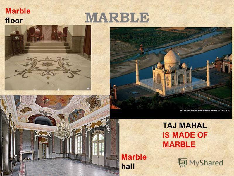 MARBLE Marble floor Marble hall TAJ MAHAL IS MADE OF MARBLE