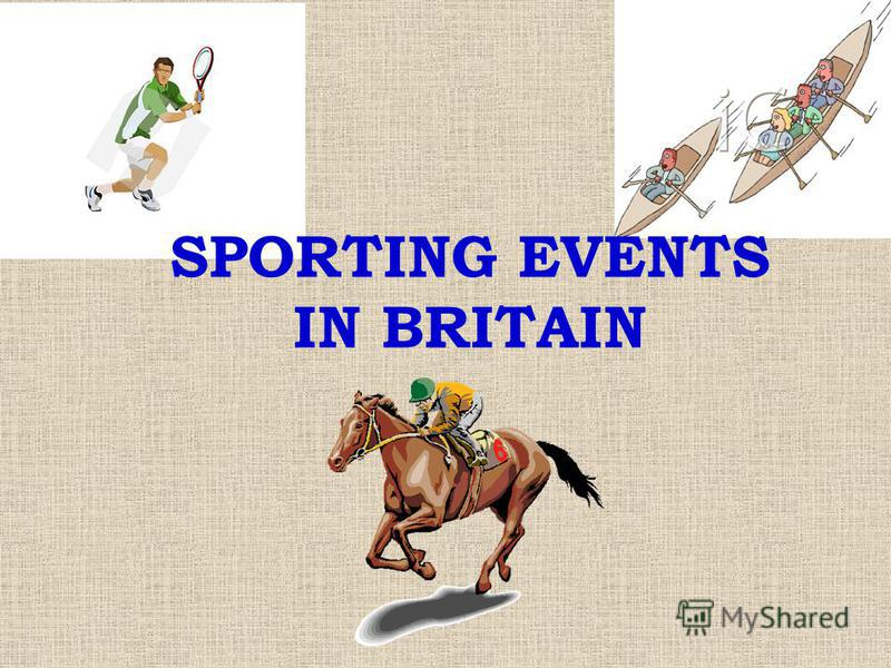 SPORTING EVENTS IN BRITAIN