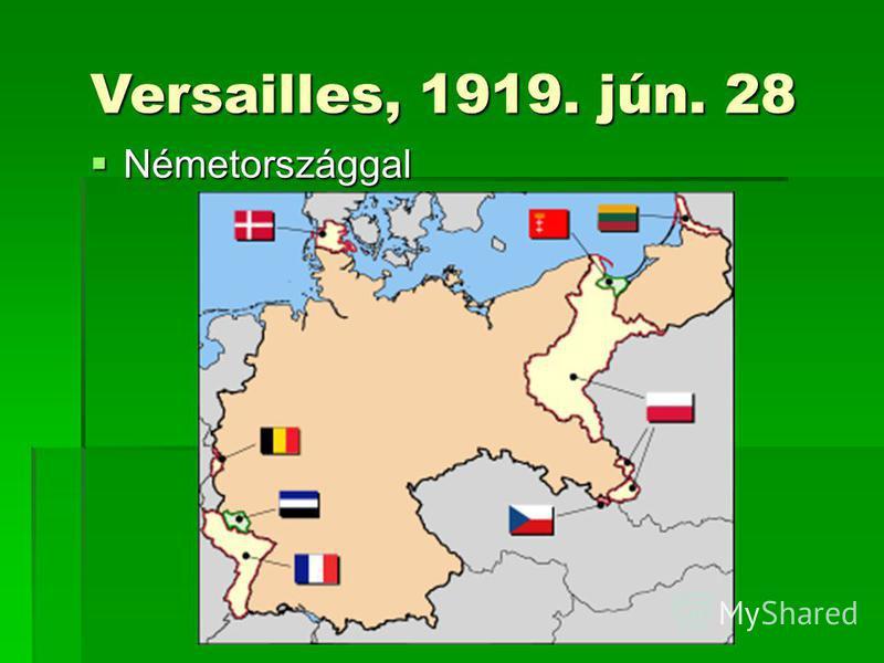 Versailles, 1919. jún. 28 Németországgal Németországgal
