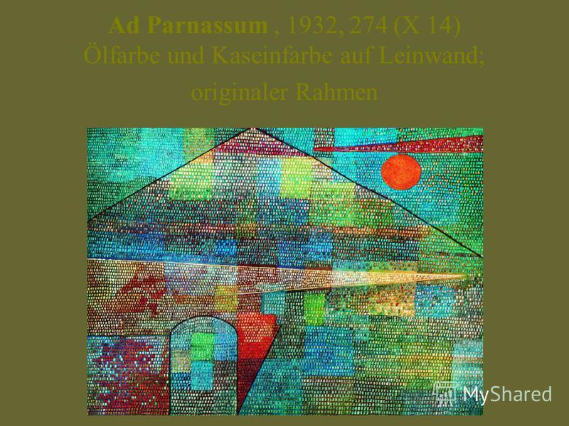 Ad Parnassum, 1932, 274 (X 14) Ölfarbe und Kaseinfarbe auf Leinwand; originaler Rahmen