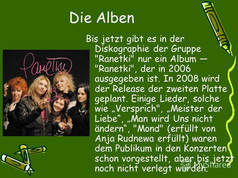 Die Alben Bis jetzt gibt es in der Diskographie der Gruppe