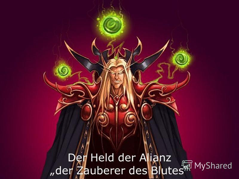 Der Held der Alianz der Zauberer des Blutes