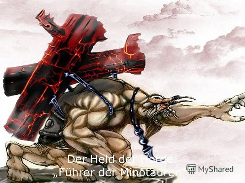 Der Held der Horde Führer der Minotauren