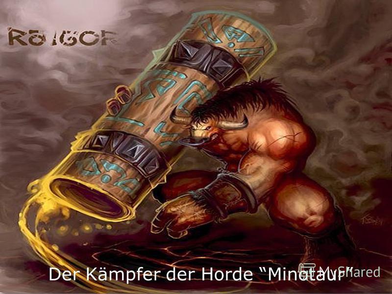 Der Kämpfer der Horde Minotaur