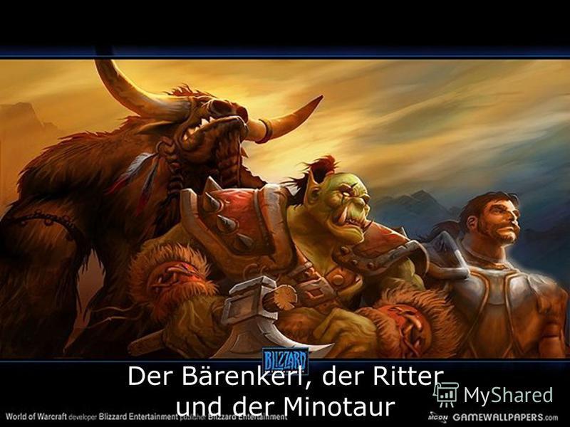 Der Bärenkerl, der Ritter und der Minotaur