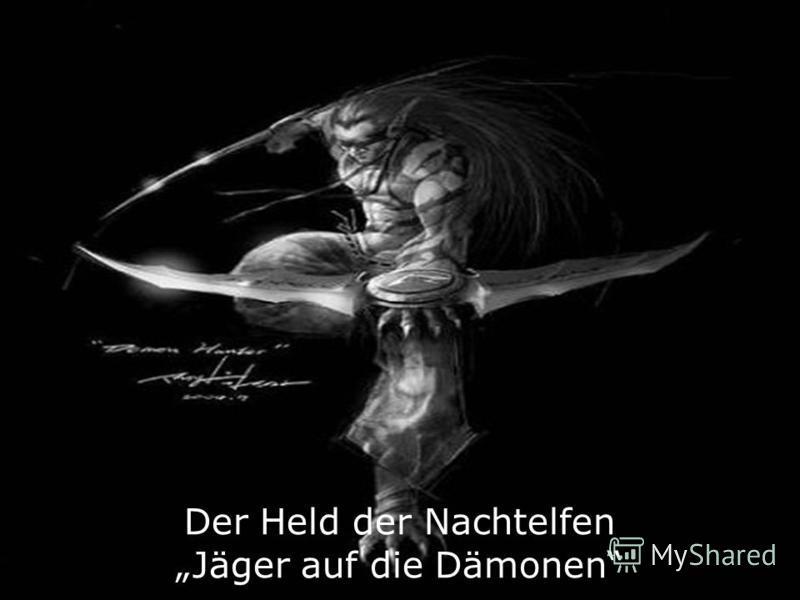 Der Held der Nachtelfen Jäger auf die Dämonen