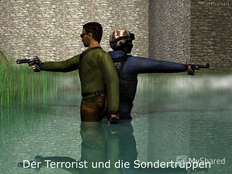 Der Terrorist und die Sondertruppen