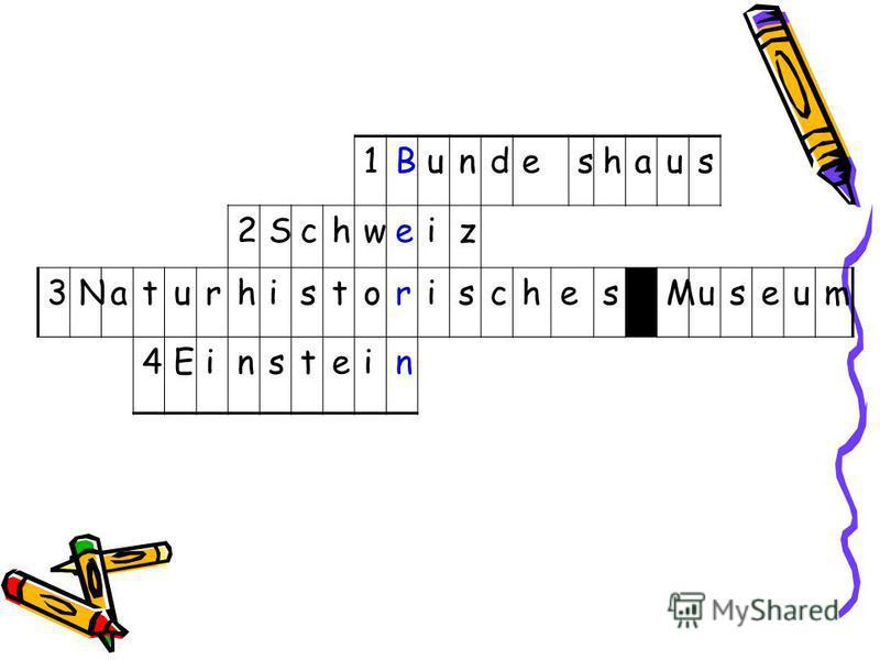 1Bundeshaus 2Schweiz 3NaturhistorischesMuseum 4Einstein