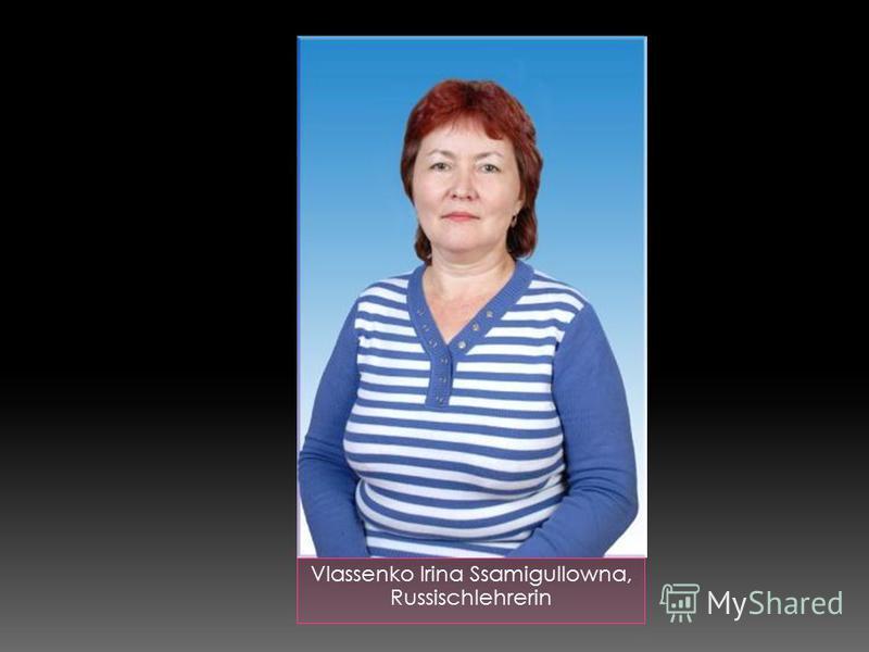 Vlassenko Irina Ssamigullowna, Russischlehrerin