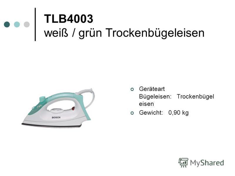 TLB4003 weiß / grün Trockenbügeleisen Geräteart Bügeleisen: Trockenbügel eisen Gewicht: 0,90 kg