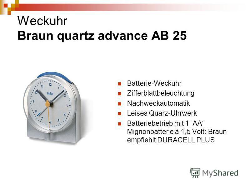 Weckuhr Braun quartz advance AB 25 Batterie-Weckuhr Zifferblattbeleuchtung Nachweckautomatik Leises Quarz-Uhrwerk Batteriebetrieb mit 1 AA Mignonbatterie à 1,5 Volt: Braun empfiehlt DURACELL PLUS