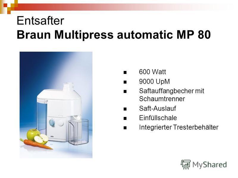 Entsafter Braun Multipress automatic MP 80 600 Watt 9000 UpM Saftauffangbecher mit Schaumtrenner Saft-Auslauf Einfüllschale Integrierter Tresterbehälter