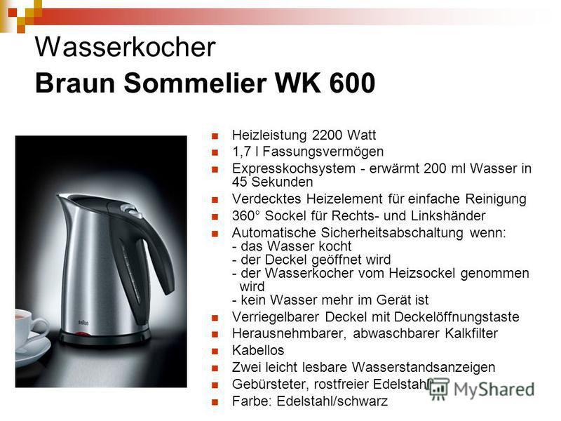 Wasserkocher Braun Sommelier WK 600 Heizleistung 2200 Watt 1,7 l Fassungsvermögen Expresskochsystem - erwärmt 200 ml Wasser in 45 Sekunden Verdecktes Heizelement für einfache Reinigung 360° Sockel für Rechts- und Linkshänder Automatische Sicherheitsa