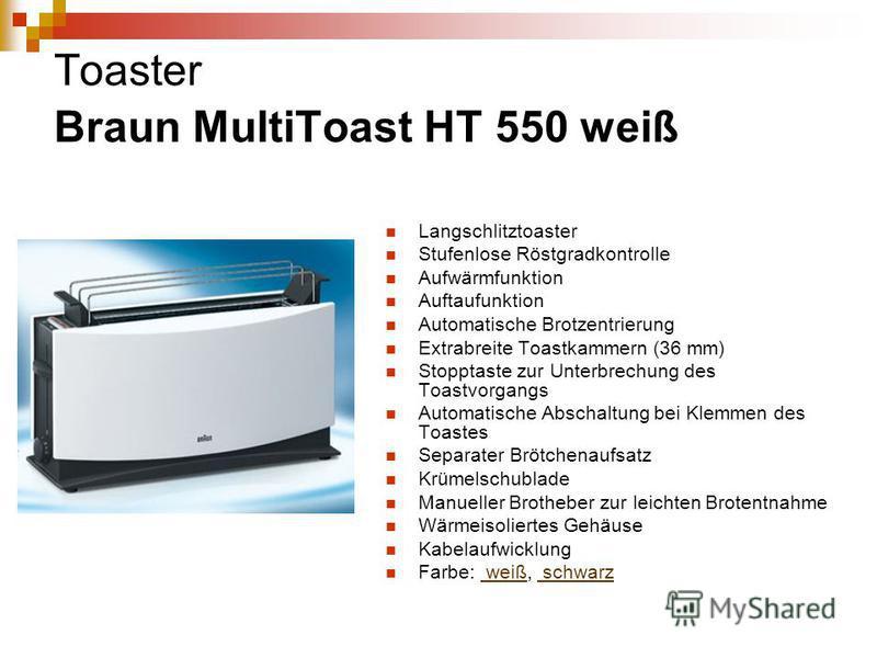 Toaster Braun MultiToast HT 550 weiß Langschlitztoaster Stufenlose Röstgradkontrolle Aufwärmfunktion Auftaufunktion Automatische Brotzentrierung Extrabreite Toastkammern (36 mm) Stopptaste zur Unterbrechung des Toastvorgangs Automatische Abschaltung