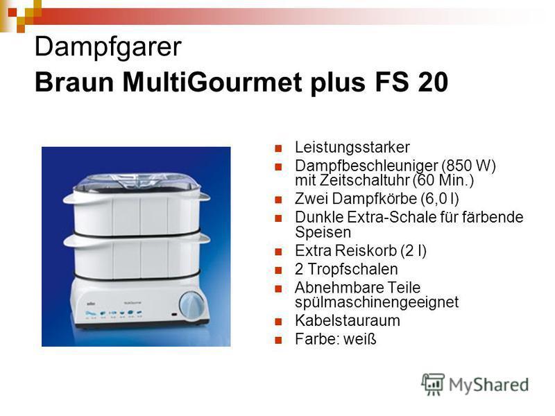 Dampfgarer Braun MultiGourmet plus FS 20 Leistungsstarker Dampfbeschleuniger (850 W) mit Zeitschaltuhr (60 Min.) Zwei Dampfkörbe (6,0 l) Dunkle Extra-Schale für färbende Speisen Extra Reiskorb (2 l) 2 Tropfschalen Abnehmbare Teile spülmaschinengeeign