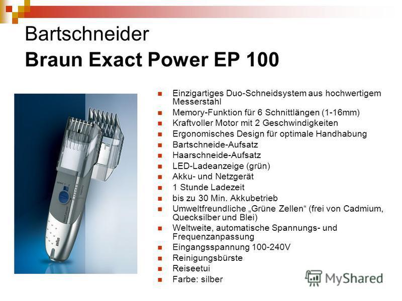 Bartschneider Braun Exact Power EP 100 Einzigartiges Duo-Schneidsystem aus hochwertigem Messerstahl Memory-Funktion für 6 Schnittlängen (1-16mm) Kraftvoller Motor mit 2 Geschwindigkeiten Ergonomisches Design für optimale Handhabung Bartschneide-Aufsa