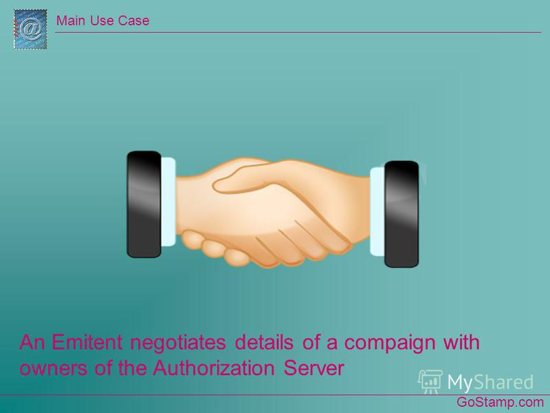 GoStamp.com Main Use Case An Emitent negotiates details of a compaign with owners of the Authorization Server