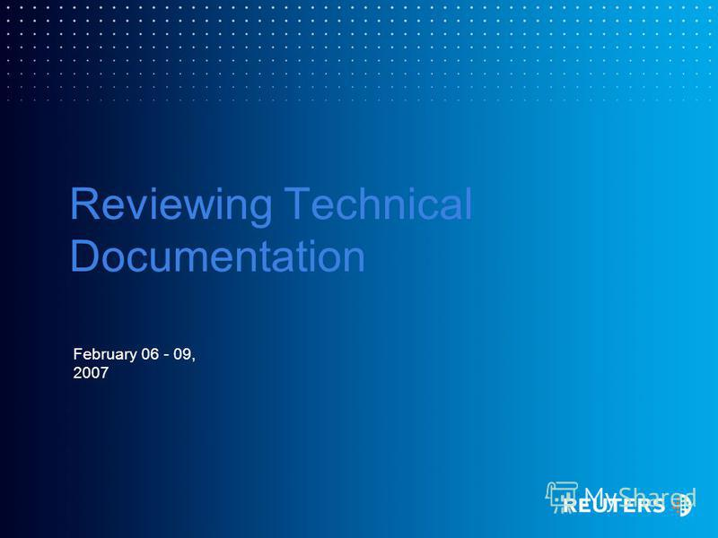 Reviewing Technical Documentation February 06 - 09, 2007