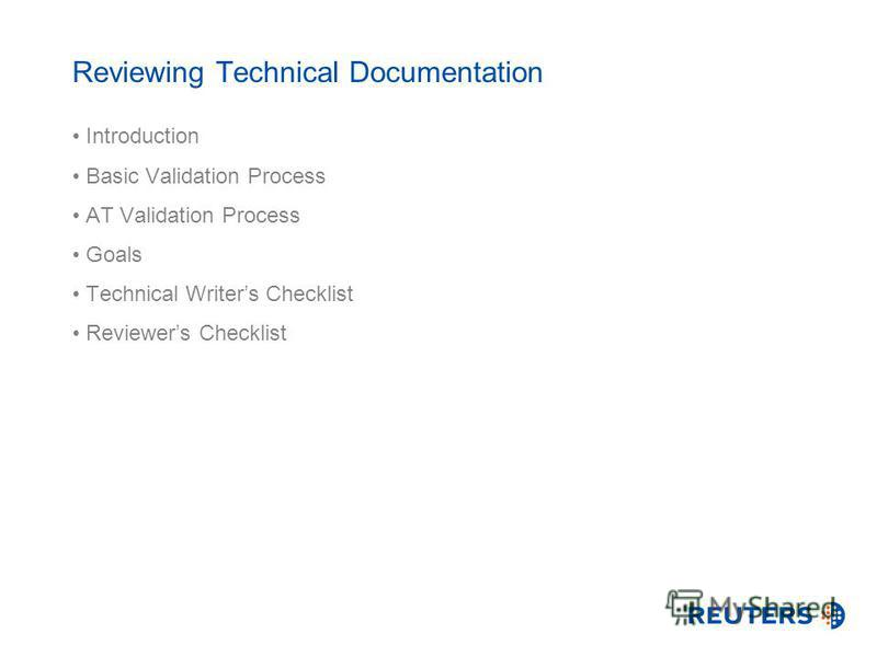 Introduction Basic Validation Process AT Validation Process Goals Technical Writers Checklist Reviewers Checklist Reviewing Technical Documentation