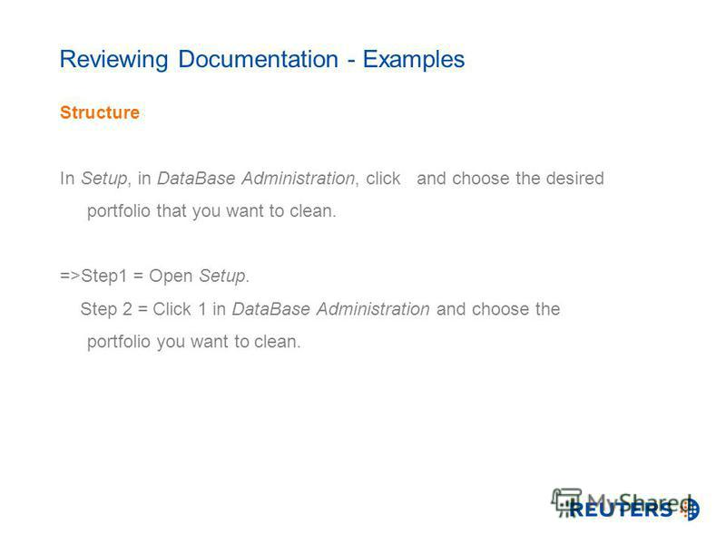 Reviewing Documentation - Examples Structure In Setup, in DataBase Administration, click and choose the desired portfolio that you want to clean. =>Step1 = Open Setup. Step 2 = Click 1 in DataBase Administration and choose the portfolio you want to c