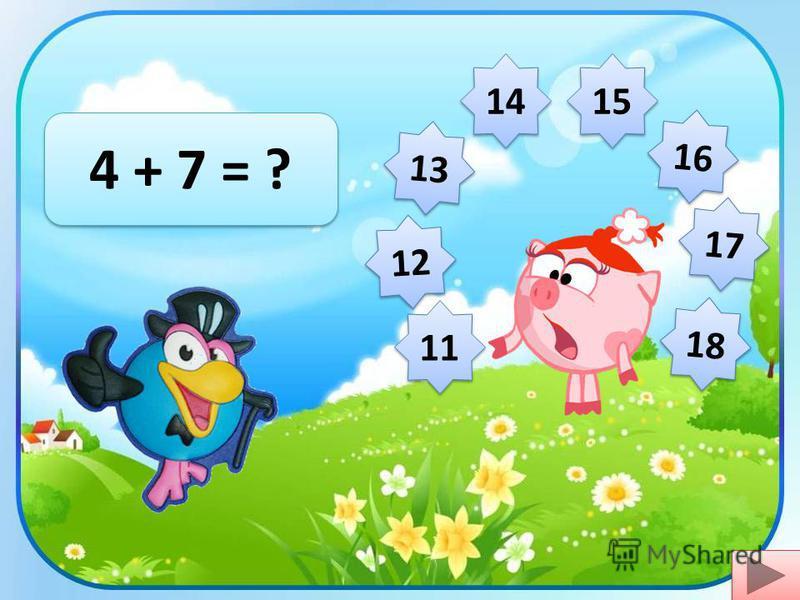 12 7 + 9 = ? 13 14 15 17 11 18 16