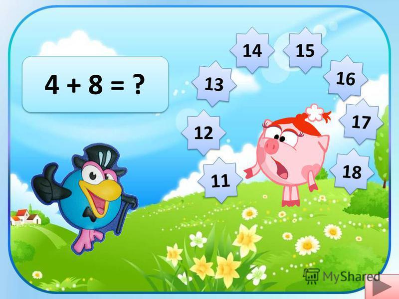 12 8 + 7 = ? 13 14 11 16 17 18 15