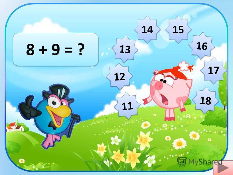 12 9 + 5 = ? 13 11 15 16 17 18 14