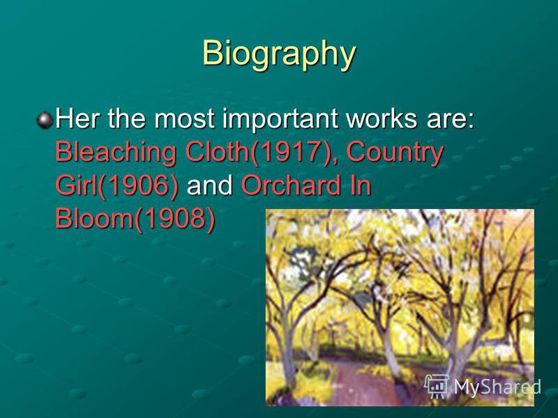 Biography Her the most important works are: Bleaching Cloth(1917), Country Girl(1906) and Orchard In Bloom(1908)