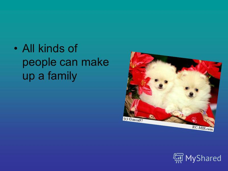 All kinds of people can make up a family
