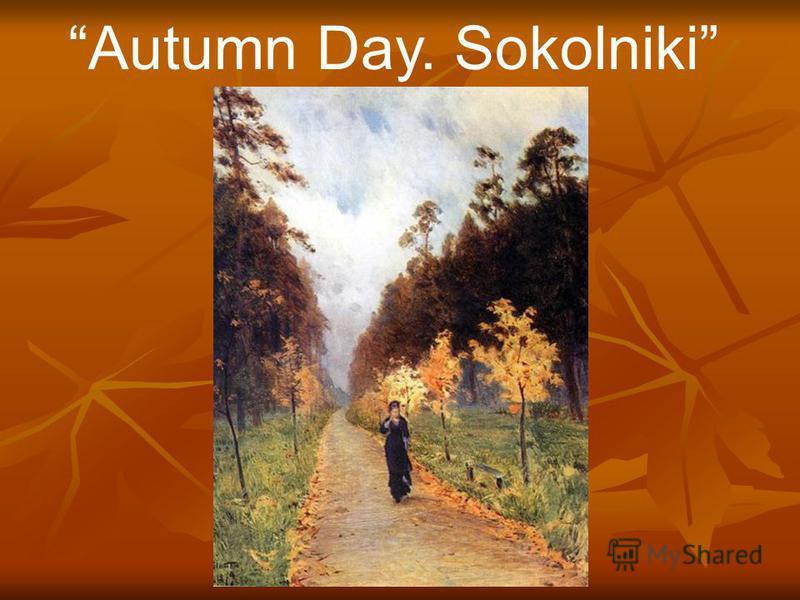 Autumn Day. Sokolniki