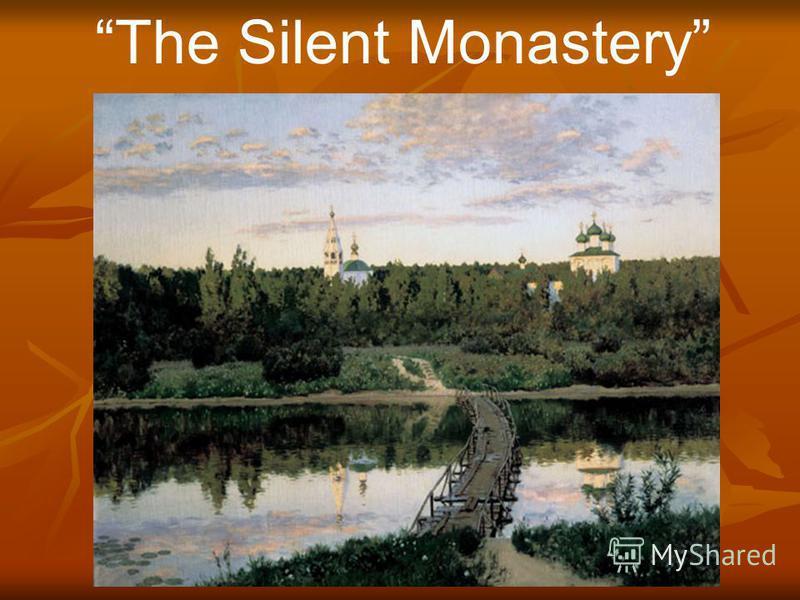 The Silent Monastery