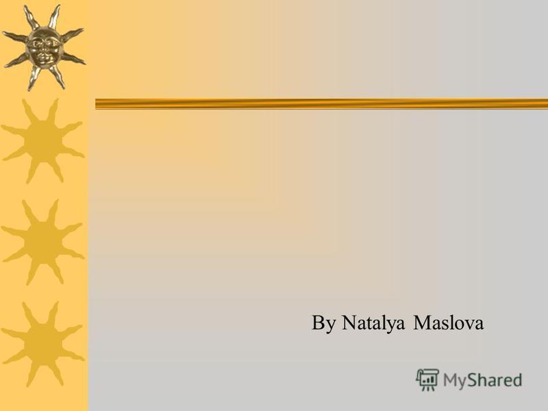 By Natalya Maslova