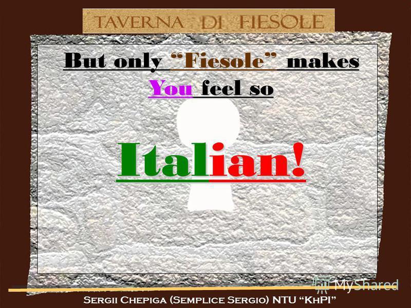Sergii Chepiga (Semplice Sergio) NTU KhPI But only Fiesole makes You feel so Italian!