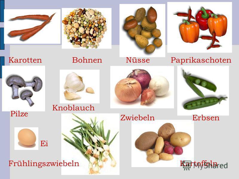 KarottenNüsse Pilze Erbsen Paprikaschoten Frühlingszwiebeln Bohnen Zwiebeln Kartoffeln Knoblauch Ei