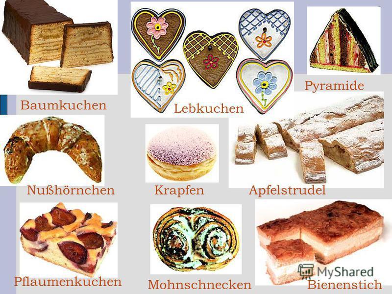 Bienenstich Apfelstrudel Lebkuchen Pyramide Baumkuchen Pflaumenkuchen Nußhörnchen Mohnschnecken Krapfen