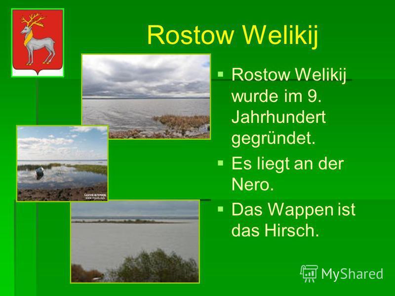 Das Hauptdenkmal von Rostow Welikij ist das Spasso-Jakowlewski Kloster Rostow Welikij