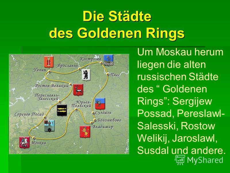 Die Städte des Goldenen Rings (Заочное путешествие по городам Золотого кольца) Презентация выполнена Горбачевым Дмитрием, учеником 7-б класса