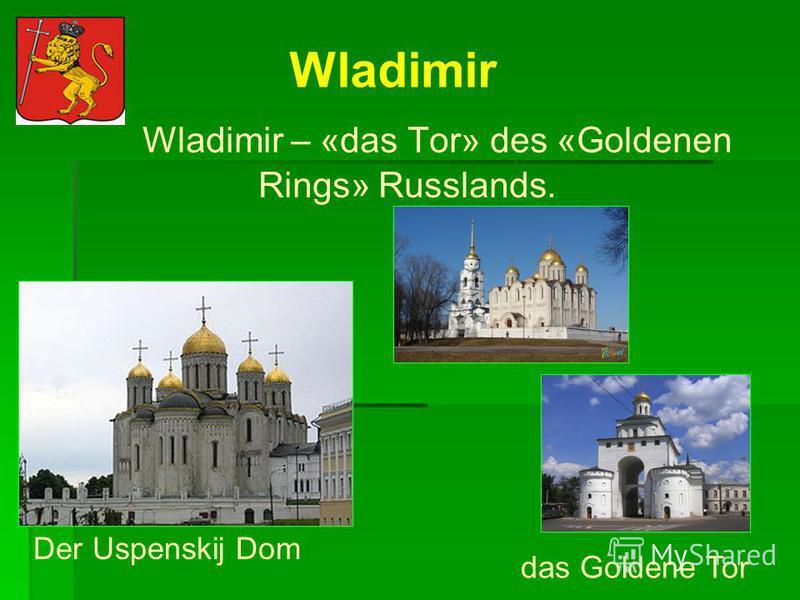 Zu den Sehenswürdigkeiten gehören der Kreml, das Pokrowski und das Alexandrowski Klöster.