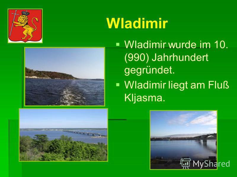 Wladimir – «das Tor» des «Goldenen Rings» Russlands. Wladimir Der Uspenskij Dom das Goldene Tor