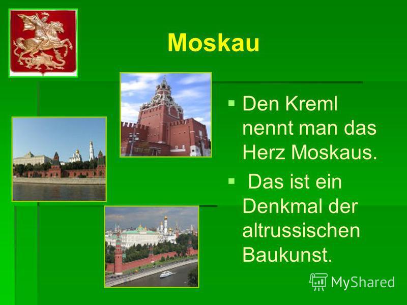 Moskau Moskau liegt an der Moskwa. Moskau wurde im 12. Jahrhundert, im Jahre 1147 von Juri Dolgorukij gegründet. Aus einer kleinen Festung wurde Moskau zu einer großen und schönen Stadt.