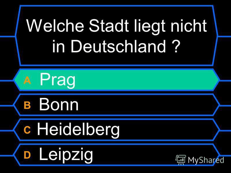 A Prag B Bonn C Heidelberg D Leipzig
