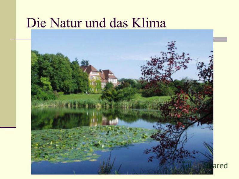 Die Natur und das Klima
