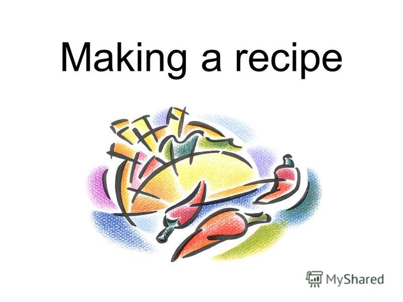 Making a recipe