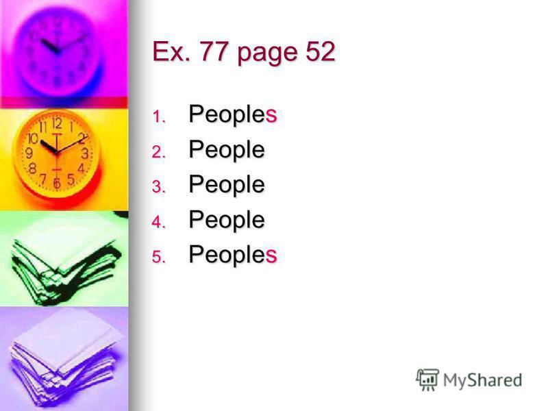 Ex. 77 page 52 1. Peoples 2. People 3. People 4. People 5. Peoples