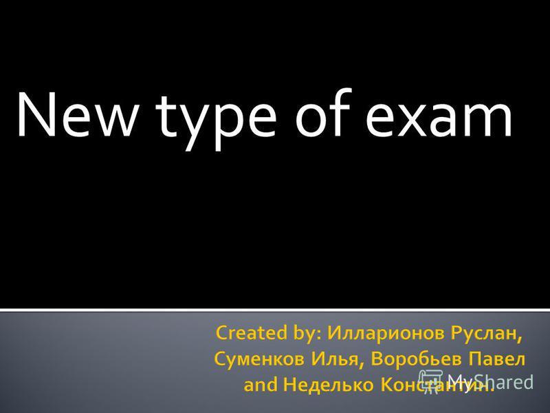 New type of exam