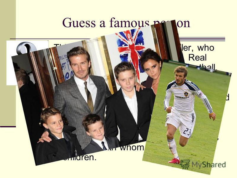 Guess a famous person This famous person is a footballer, who played for Manchester United, Real Madrid, Milan. In international football, he made his England debut on 1 September 1996, at the age of 21. He has twice been runner-up for FIFA World Pla