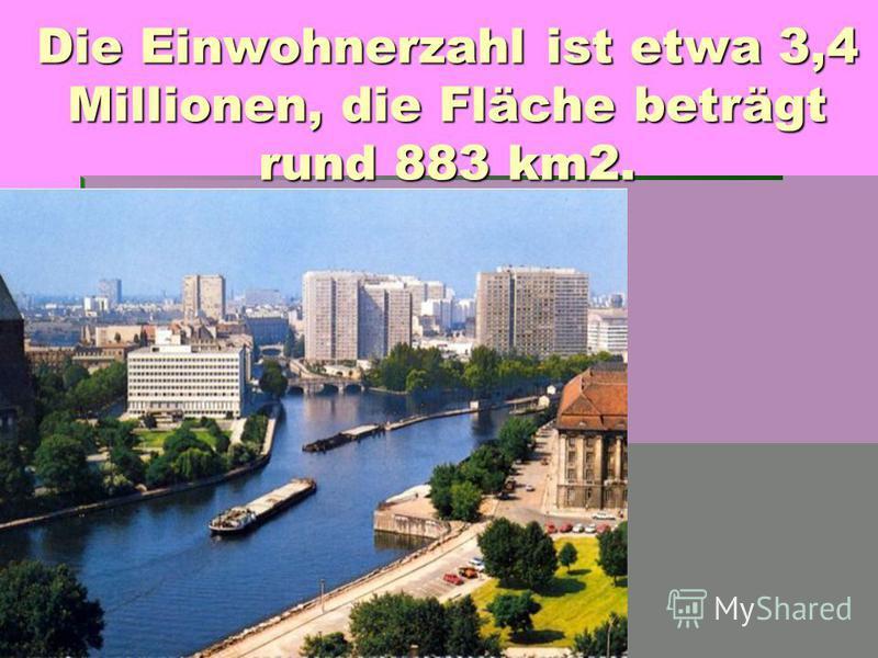 Die Einwohnerzahl ist etwa 3,4 Millionen, die Fläche beträgt rund 883 km2.