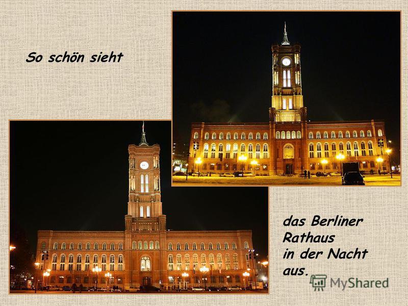So schön sieht das Berliner Rathaus in der Nacht aus.
